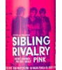 Sibling Rivalry Pink 2018