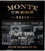 Monte Creek Ranch Pinot Noir Reserve 2016